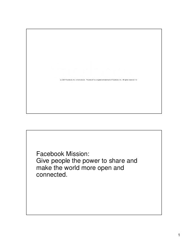 "1 (c) 2007 Facebook, Inc. or its licensors. ""Facebook"" is a registered trademark of Facebook, Inc.. All rights reserved. 1..."