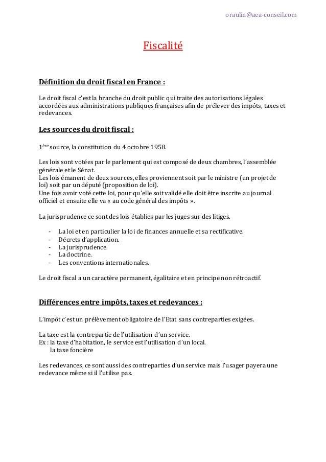 oraulin@aea-conseil.com  Fiscalité Définition du droit fiscal en France : Le droit fiscal c'est la branche du droit public...