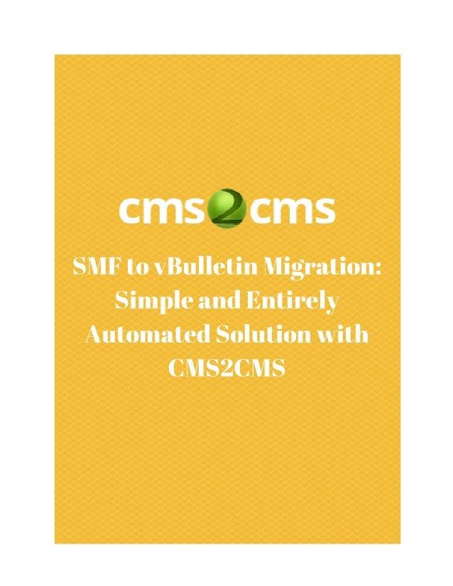 SMFtovBulletinMigration:SimpleandEntirely AutomatedSolutionwithCMS2CMS Keywords:smftovbulletin,migratesmfto...