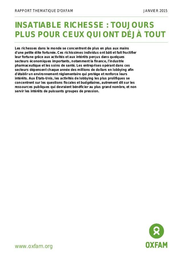 RAPPORT THEMATIQUE D'OXFAM JANVIER 2015 INSATIABLE RICHESSE : TOUJOURS PLUS POUR CEUX QUI ONT DÉJÀ TOUT Les richesses dans...