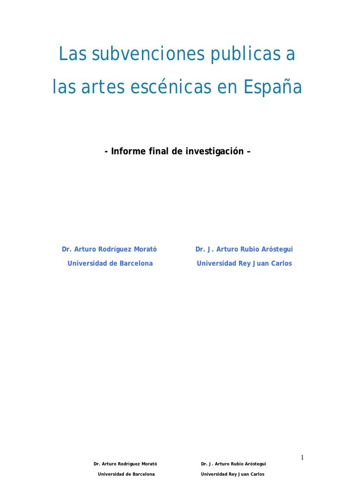 Las subvenciones publicas a las artes escénicas en España                 - Informe final de investigación –      Dr. Artu...