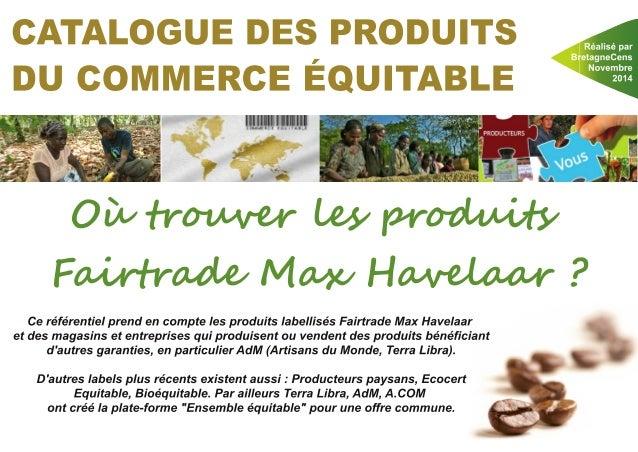 Oùtrouver les produits  Fairtrade Max Havelaar ?