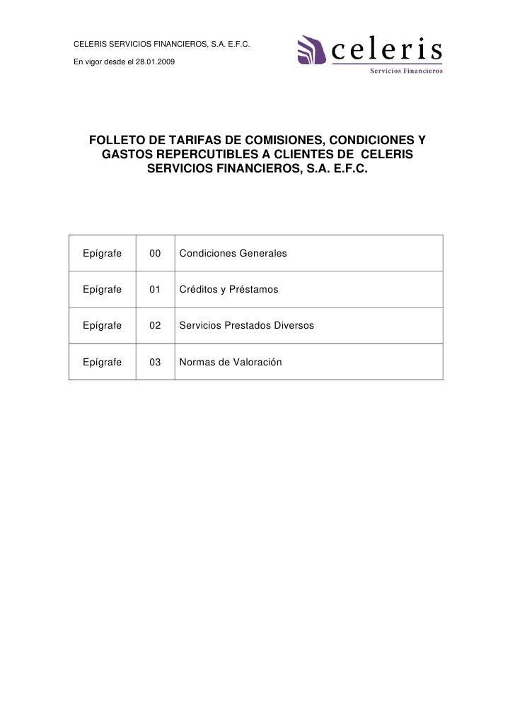 CELERIS SERVICIOS FINANCIEROS, S.A. E.F.C.  En vigor desde el 28.01.2009         FOLLETO DE TARIFAS DE COMISIONES, CONDICI...