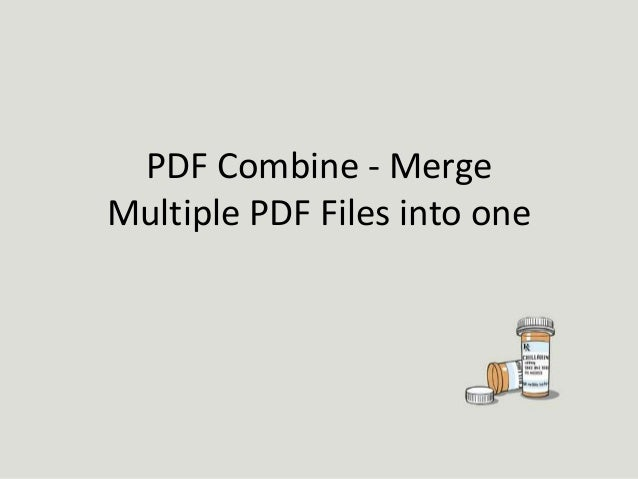 Pdf combine - merge multiple pdf files into one
