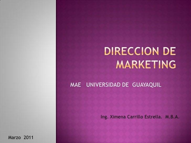 MAE UNIVERSIDAD DE GUAYAQUIL                      Ing. Ximena Carrillo Estrella. M.B.A.Marzo 2011