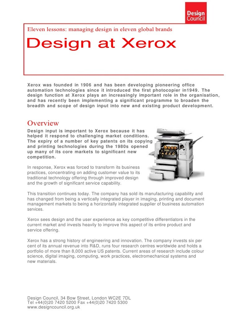 Eleven lessons: managing design in eleven global brands     Xerox was founded in 1906 and has been developing pioneering o...