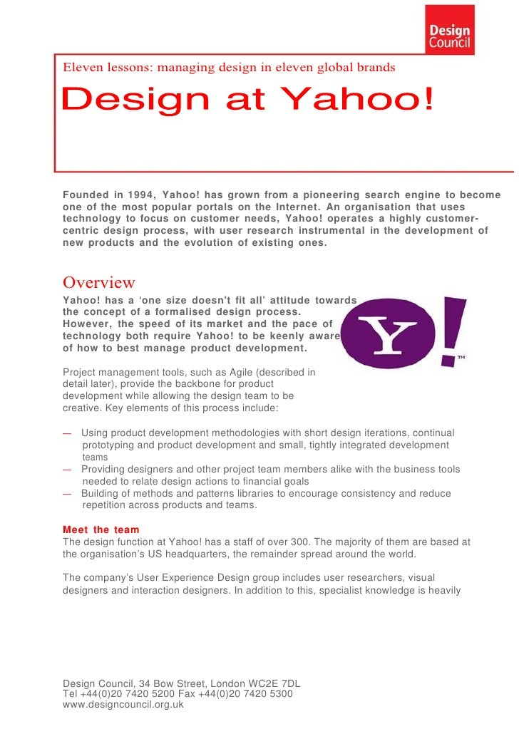 Eleven lessons: managing design in eleven global brands     Founded in 1994, Yahoo! has grown from a pioneering search eng...