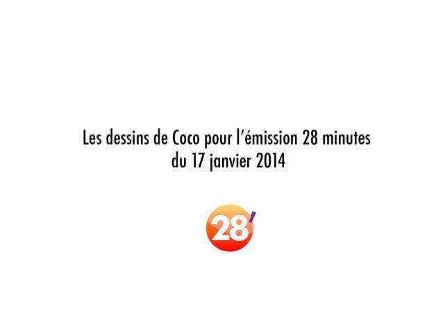 Les dessins de Coco, du vendredi 17 janvier 2014, dans 28'