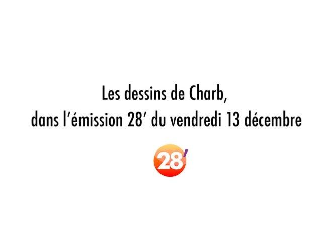 Les dessins de Charb, du vendredi 13 décembre 2013, dans 28'