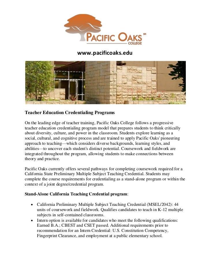 www.pacificoaks.eduTeacher Education Credentialing ProgramsOn the leading edge of teacher training, Pacific Oaks College f...