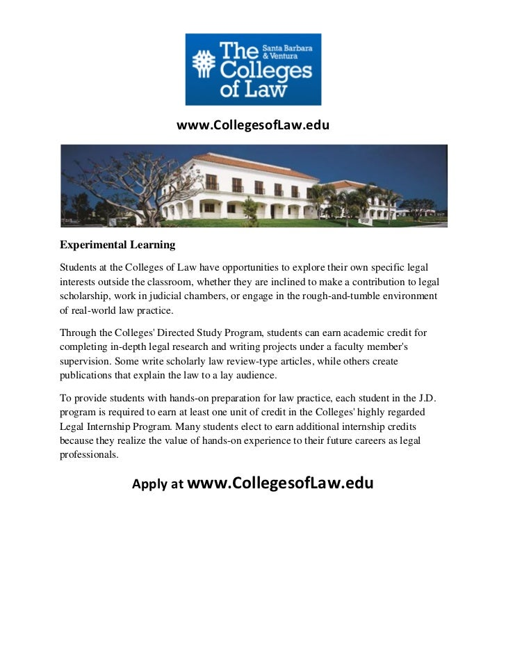 www.CollegesofLaw.eduExperimental LearningStudents at the Colleges of Law have opportunities to explore their own specific...