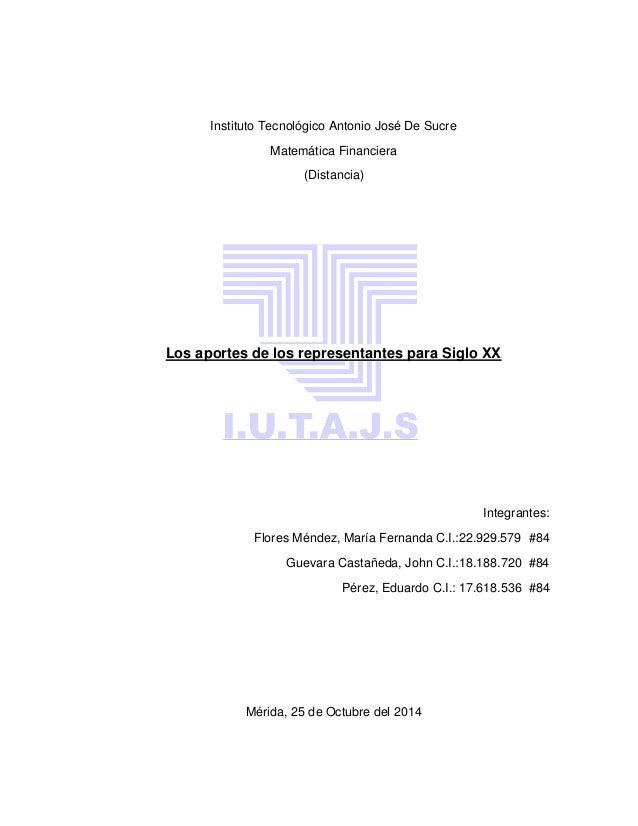 Instituto Tecnológico Antonio José De Sucre  Matemática Financiera  (Distancia)  Los aportes de los representantes para Si...