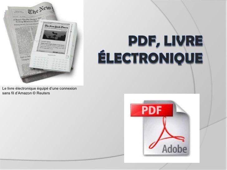 Pdf, livre électronique<br />Le livre électronique équipé d'une connexion sans fil d'Amazon © Reuters<br />