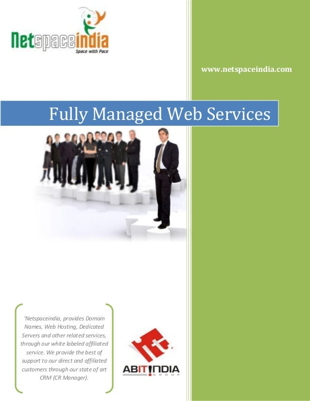 www.netspaceindia.com Fully Managed Web Services 'Netspaceindia, provides Domain Names, Web Hosting, Dedicated Servers and...