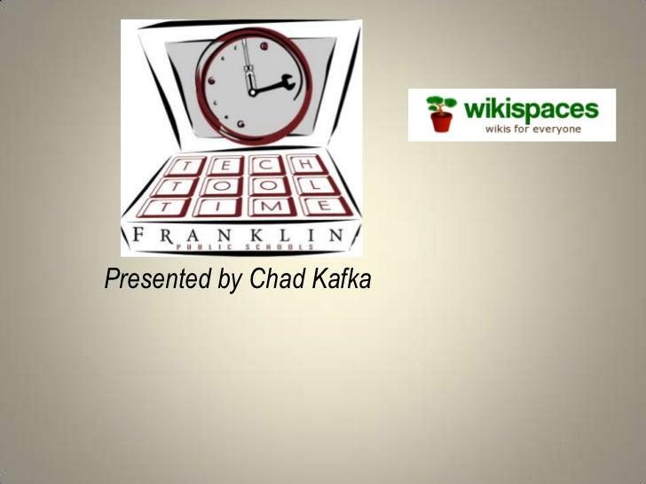 Presented by Chad Kafka<br />