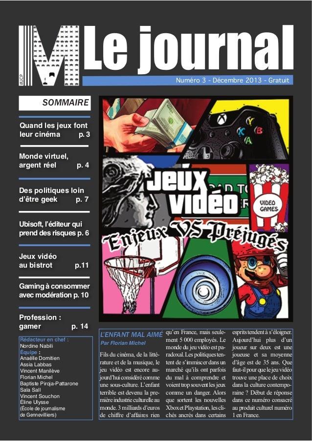 #UCP  Le journal Numéro 3 - Décembre 2013 - Gratuit  SOMMAIRE Quand les jeux font leur cinéma p. 3 Monde virtuel, argent r...
