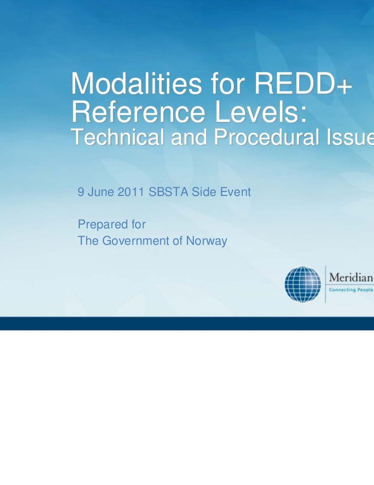 Modalities for REDD+Reference Levels:Technical and Procedural Issues9 June 2011 SBSTA Side EventPrepared forThe Government...
