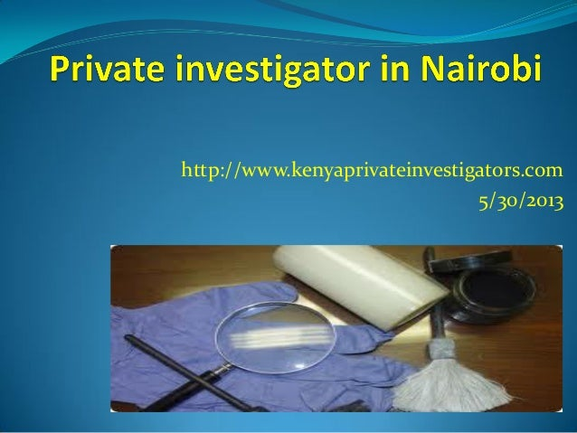 Private investigator in Nairobi | Private Investigator in Kenya