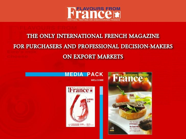 TesTing, TasTing or discovering France        The Only InTernaTIOnal French MagazIne FOr Purchasers and PrOFessIOnal decIs...