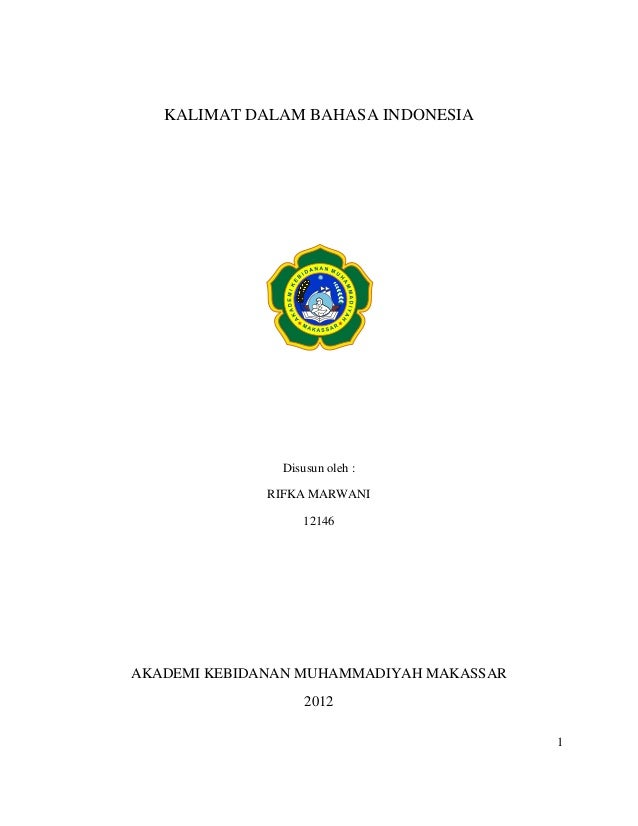 KALIMAT DALAM BAHASA INDONESIA               Disusun oleh :              RIFKA MARWANI                  12146AKADEMI KEBID...