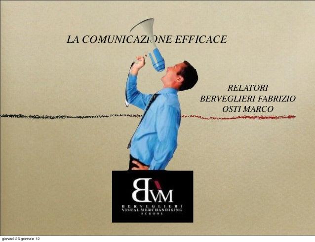 LA COMUNICAZIONE EFFICACE                                                 RELATORI                                        ...