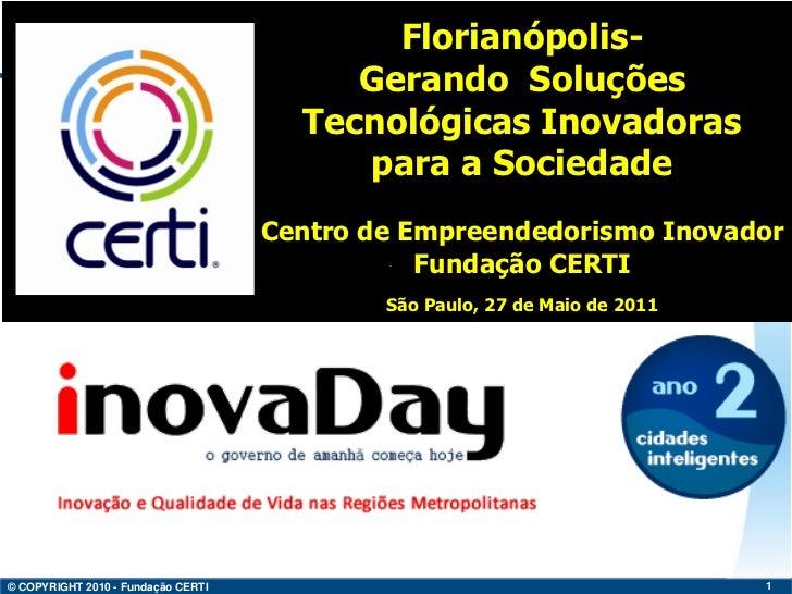 Leandro: Florianópolis - Gerando Soluções Tecnológicas Inovadoras para a Sociedade