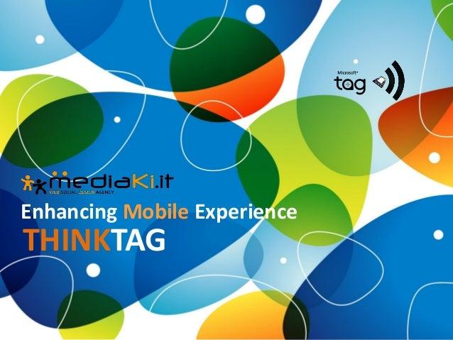 Mediaki ThinkTag - Enhancing Mobile Experience