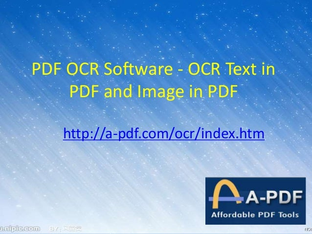 PDF OCR Software - OCR Text in PDF and Image in PDF http://a-pdf.com/ocr/index.htm
