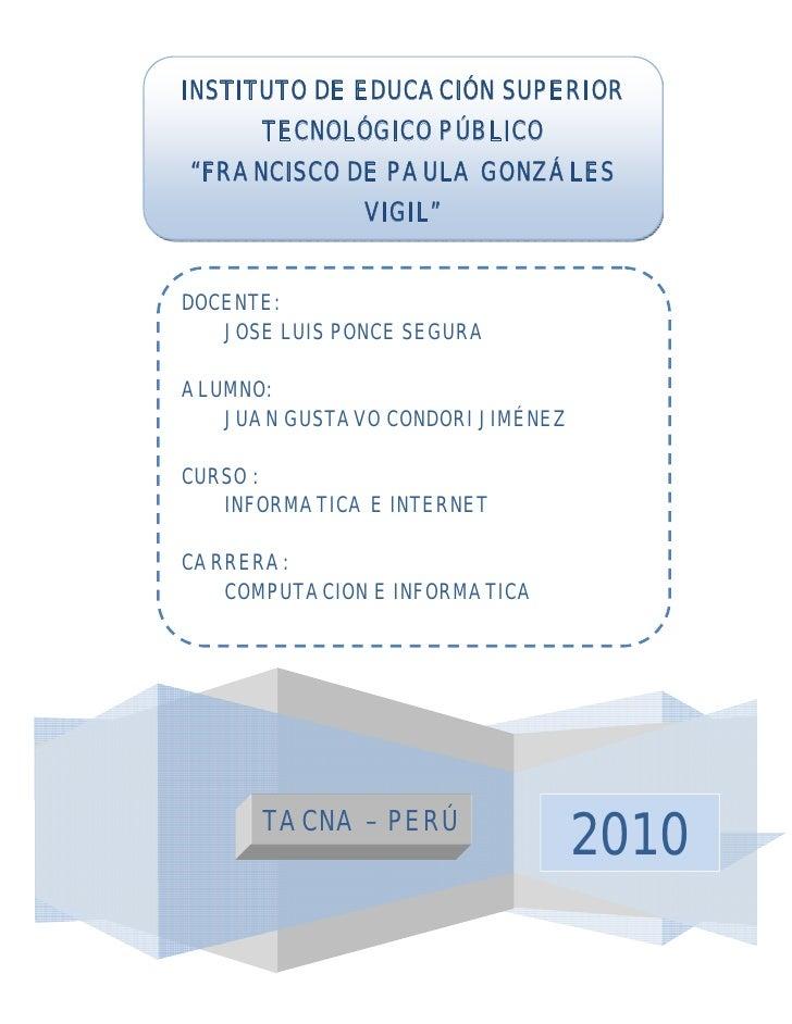 """INSTITUTO DE EDUCACIÓN SUPERIOR       TECNOLÓGICO PÚBLICO """"FRANCISCO DE PAULA GONZÁLES                VIGIL""""   DOCENTE:   ..."""
