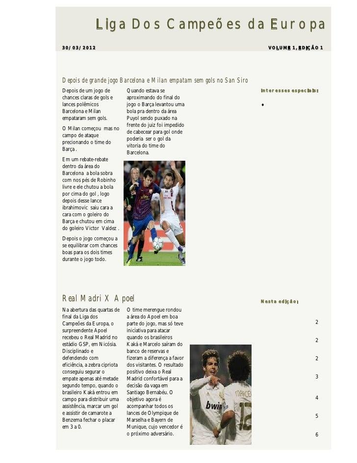 Liga Dos Campeões da Europa30/03/2012                                                                 VOLUME 1, EDIÇÃO 1De...