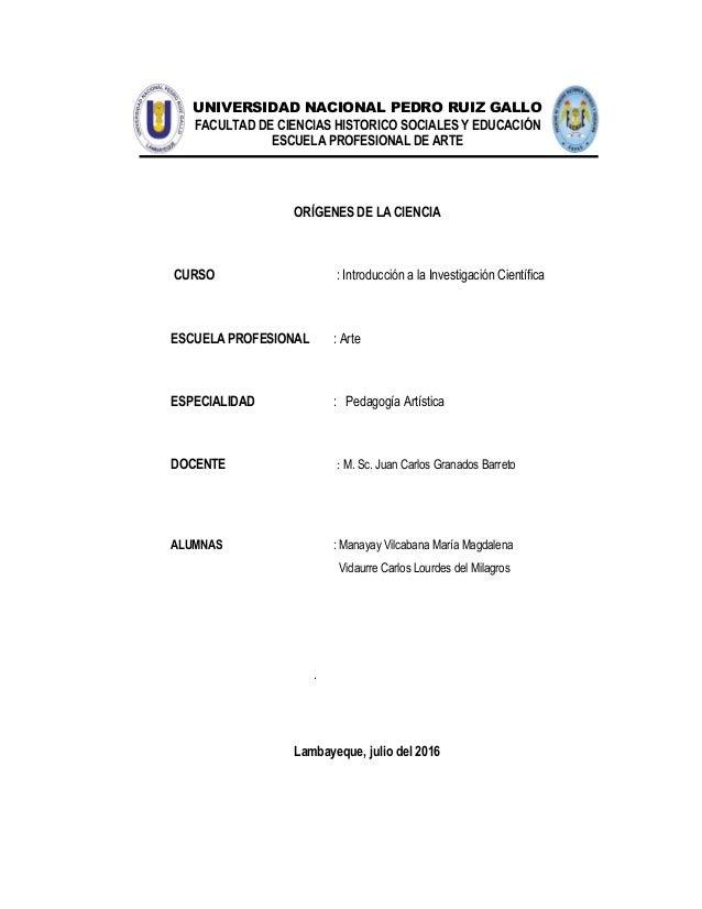UNIVERSIDAD NACIONAL PEDRO RUIZ GALLO FACULTAD DE CIENCIAS HISTORICO SOCIALES Y EDUCACIÓN ESCUELA PROFESIONAL DE ARTE ORÍG...