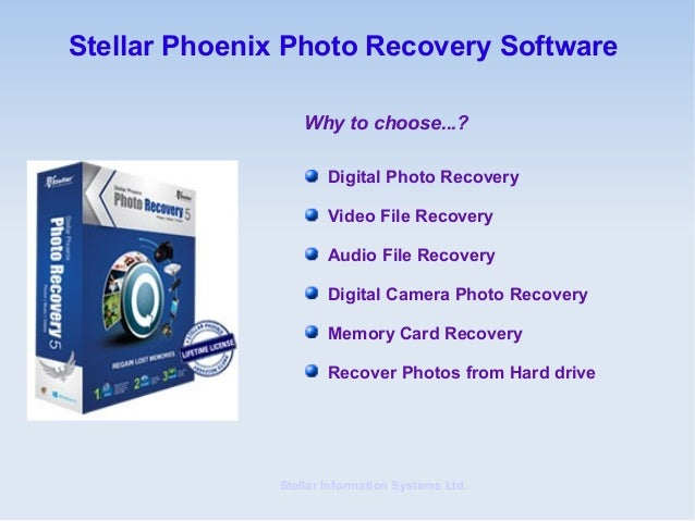 Stellar Phoenix Photo Recovery Software                  Why to choose...?                      Digital Photo Recovery    ...