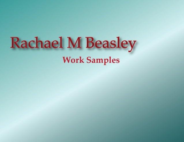 Work Samples Rachael M Beasley
