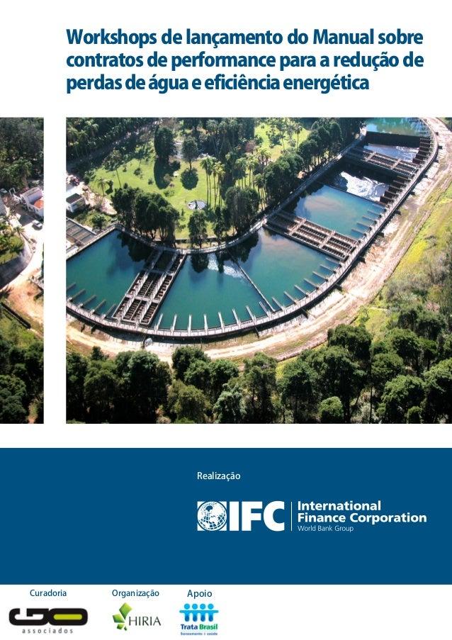 Curadoria Realização Organização Apoio Workshops de lançamento do Manual sobre contratosdeperformanceparaareduçãode perdas...