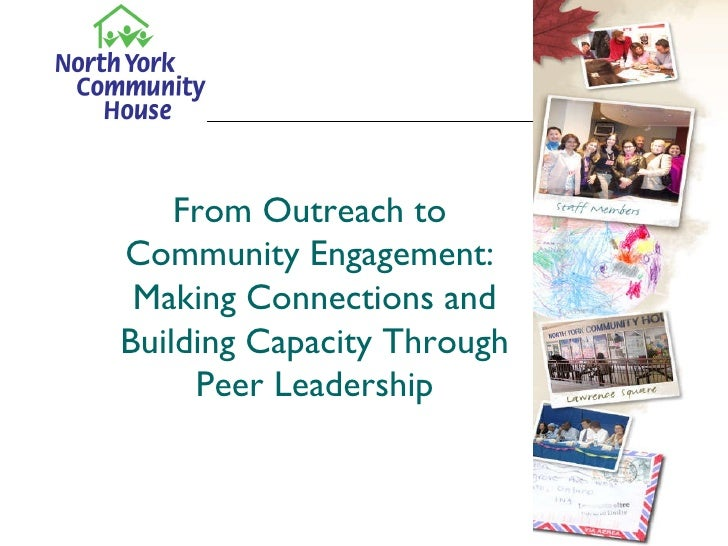 From Outreach to  Community Engagement:  Making Connections and Building Capacity Through Peer Leadership