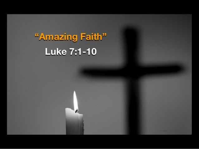 """Amazing Faith"" Luke 7:1-10  image: monkeyc.net"