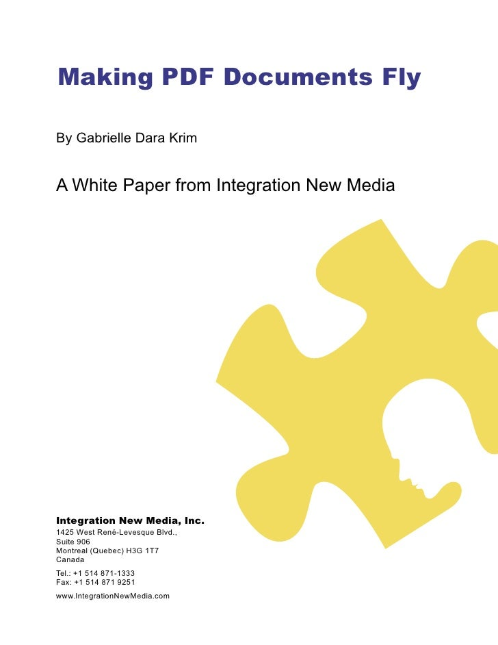 Making PDF Documents Fly  By Gabrielle Dara Krim   A White Paper from Integration New Media     Integration New Media, Inc...