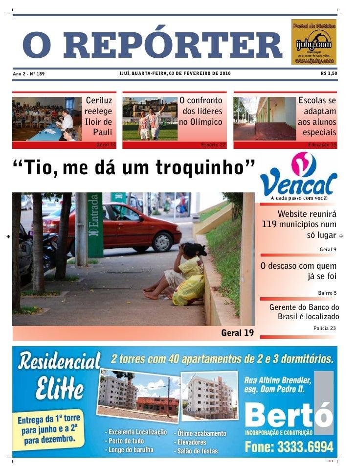 O REPÓRTER Ano 2 - Nº 189                 IJUÍ, QUArtA-feIrA, 03 De fevereIro De 2010                         r$ 1,50     ...