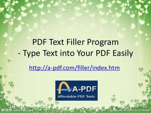 PDF Text Filler Program - Type Text into Your PDF Easily http://a-pdf.com/filler/index.htm