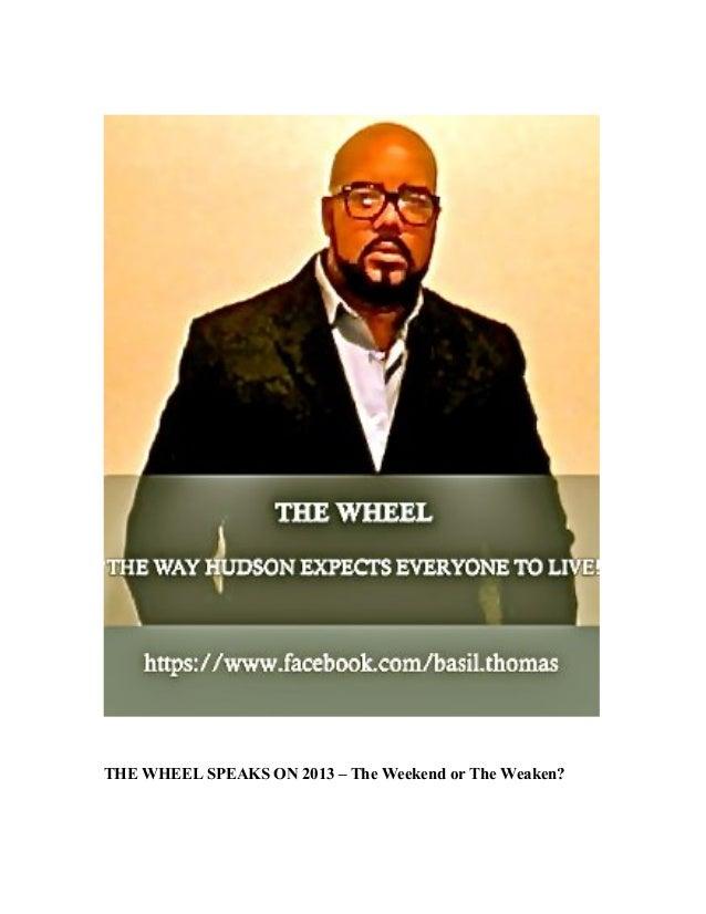 THE WHEEL SPEAKS ON 2013 – The Weekend or The Weaken?