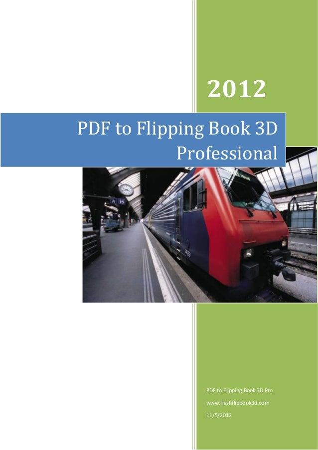 2012PDF to Flipping Book 3D            Professional               PDF to Flipping Book 3D Pro               www.flashflipb...