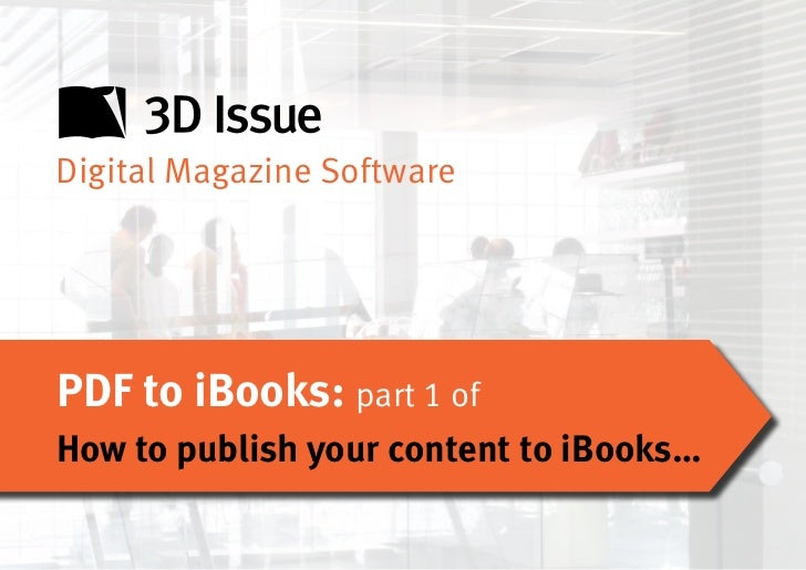 Digital Magazine SoftwarePDF to iBooks: part 1 ofHow to publish your content to iBooks…