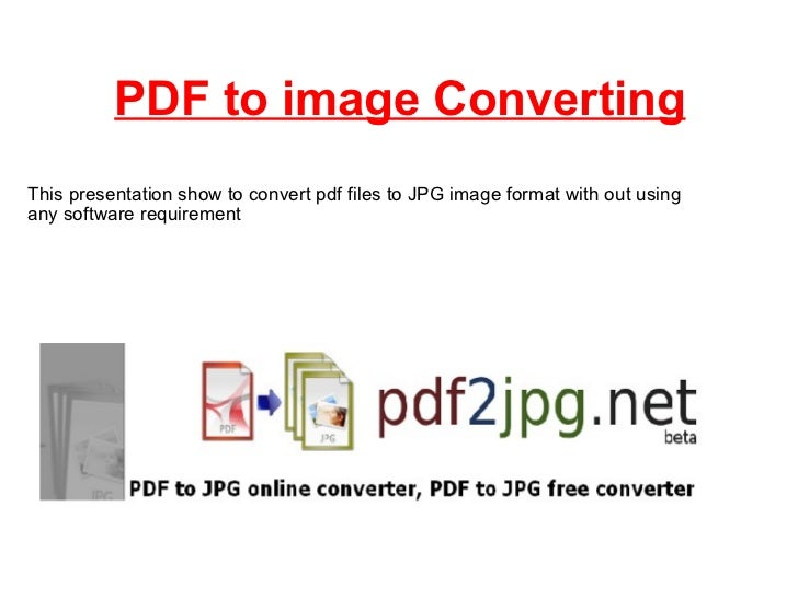 PDF to image Converting  This presentation show to convert pdf files to JPG image format with out using any softwarerequ...