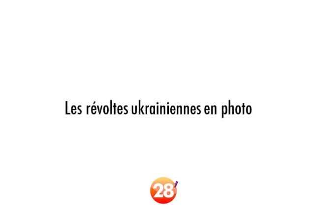 Les révoltes Ukrainiennes en photo