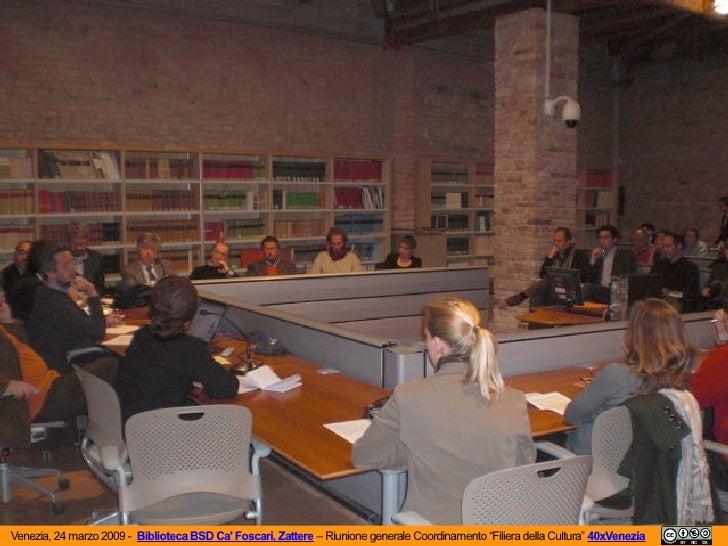 PDF Venezia 24 Marzo 2009 Biblioteca BSD Ca' Foscari Zattere – Riunione Generale Coordinamento Filiera Della Cultura 40x Venezia