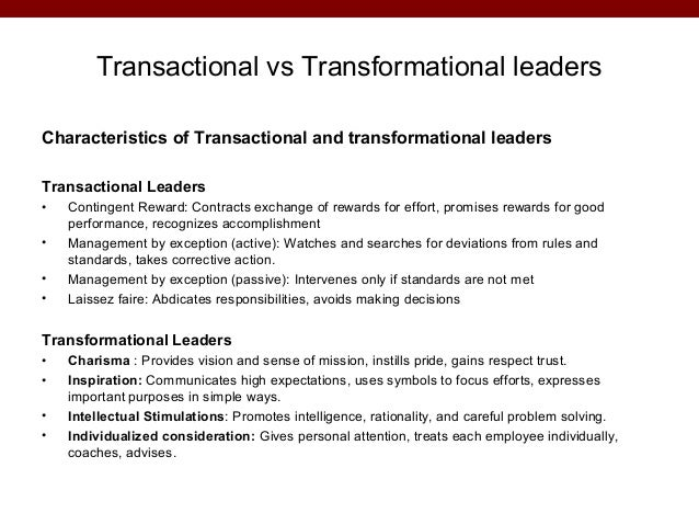 transformational and transactional leadership Take this test: are you a transformational leader the most popular theory of leadership today is transformational leadership what is a transformational leader.