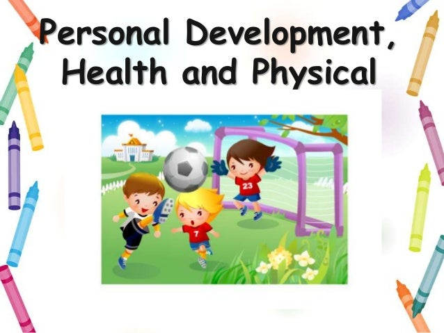 Personal Development,Health and PhysicalEducation