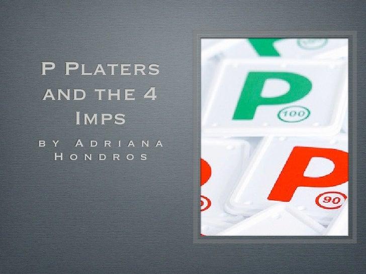 P Platersand the 4   Impsb y A d r i a n a  H o n d r o s