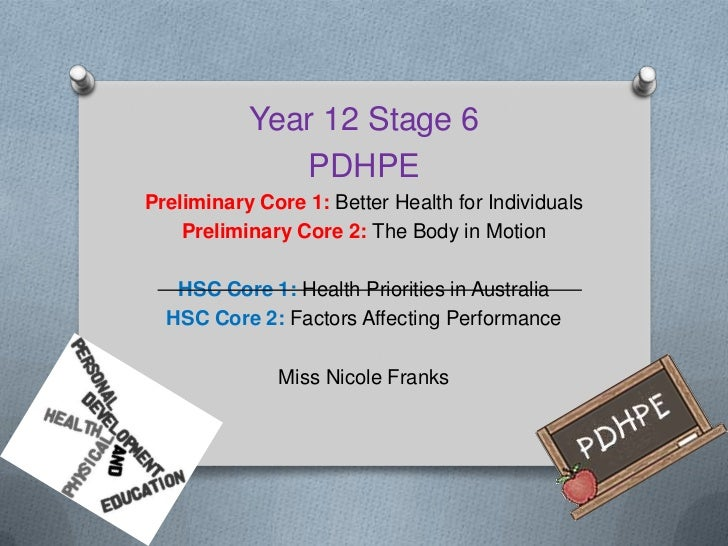 Year 12 Stage 6              PDHPEPreliminary Core 1: Better Health for Individuals    Preliminary Core 2: The Body in Mot...