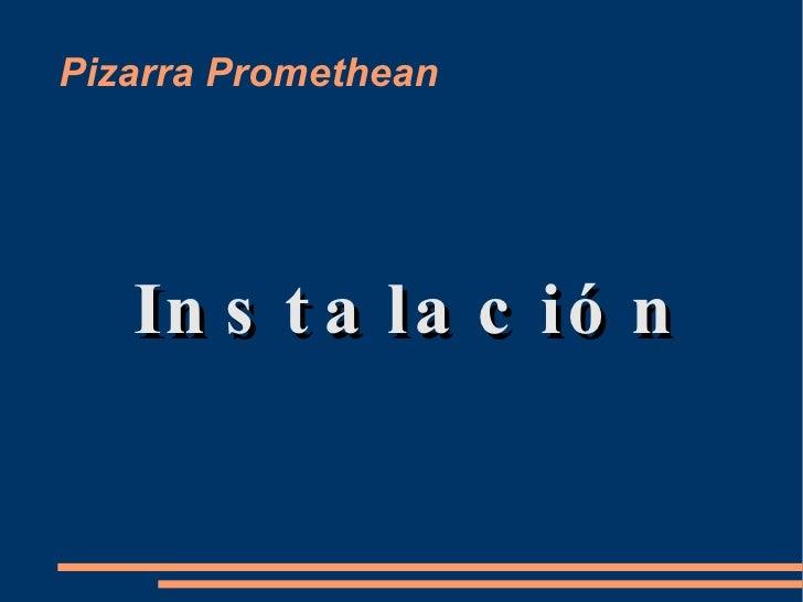 Pizarra Promethean <ul>Instalación </ul>